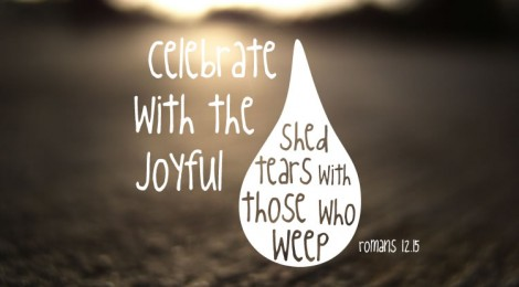 celebrate with the joyful, shed tears with those who weep. romans 12.15. (photo by Jason A. Samfield, Creative Commons)